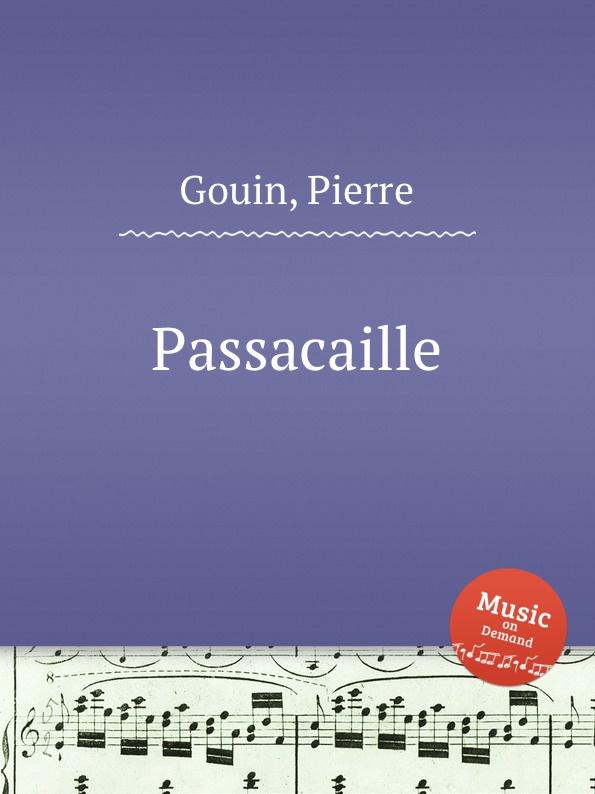 P. Gouin Passacaille p gouin pavanne