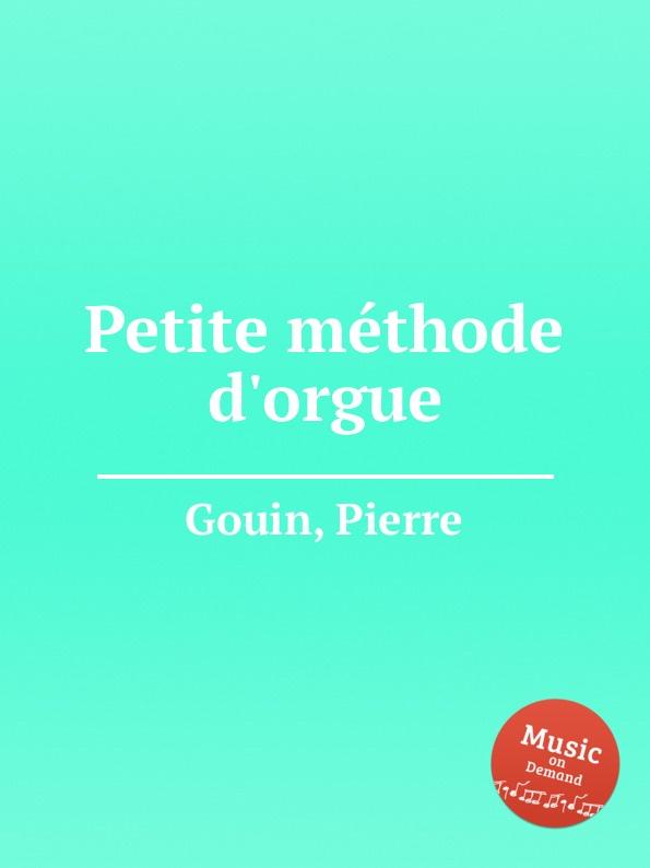 P. Gouin Petite methode d.orgue p gouin 3 pieces pour orgue ou harmonium