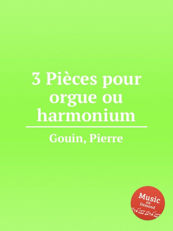 P. Gouin 3 Pieces pour orgue ou harmonium p gouin 3 pieces pour orgue ou harmonium