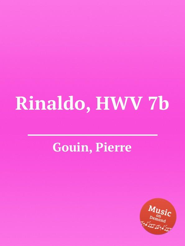 P. Gouin Rinaldo, HWV 7b