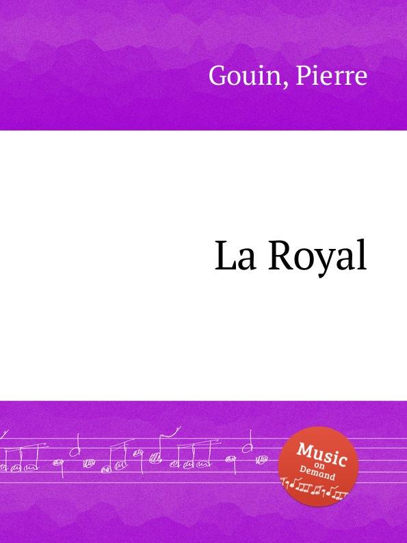 P. Gouin La Royal