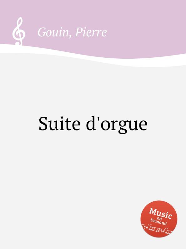 P. Gouin Suite d.orgue p gouin 3 pieces pour orgue ou harmonium