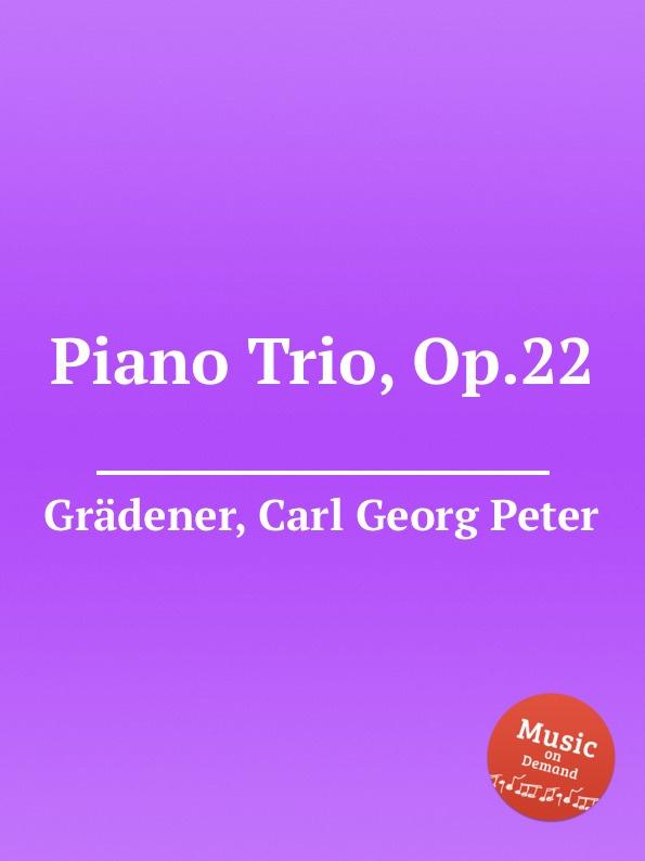 лучшая цена C.G. Grädener Piano Trio, Op.22