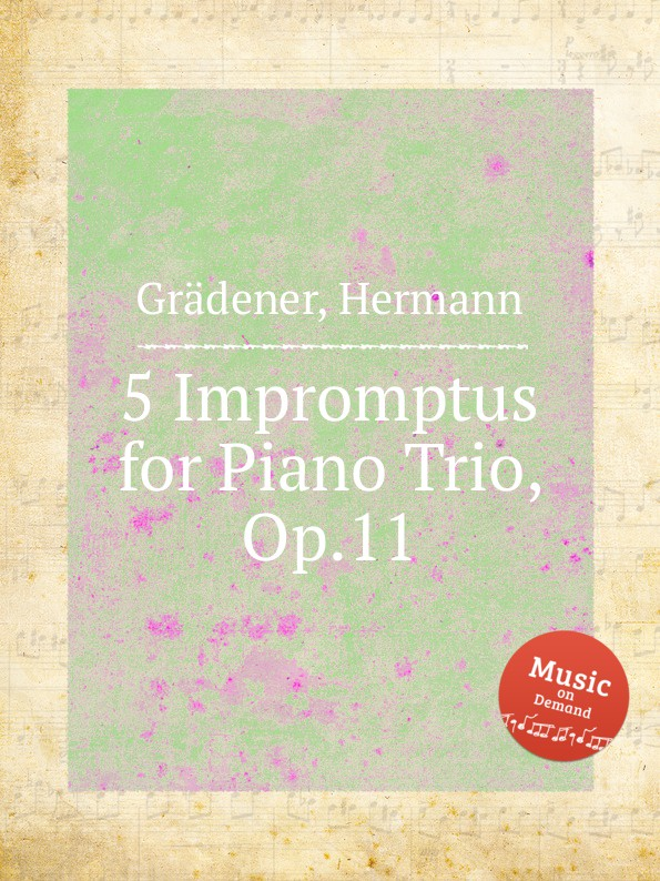 лучшая цена H. Grädener 5 Impromptus for Piano Trio, Op.11