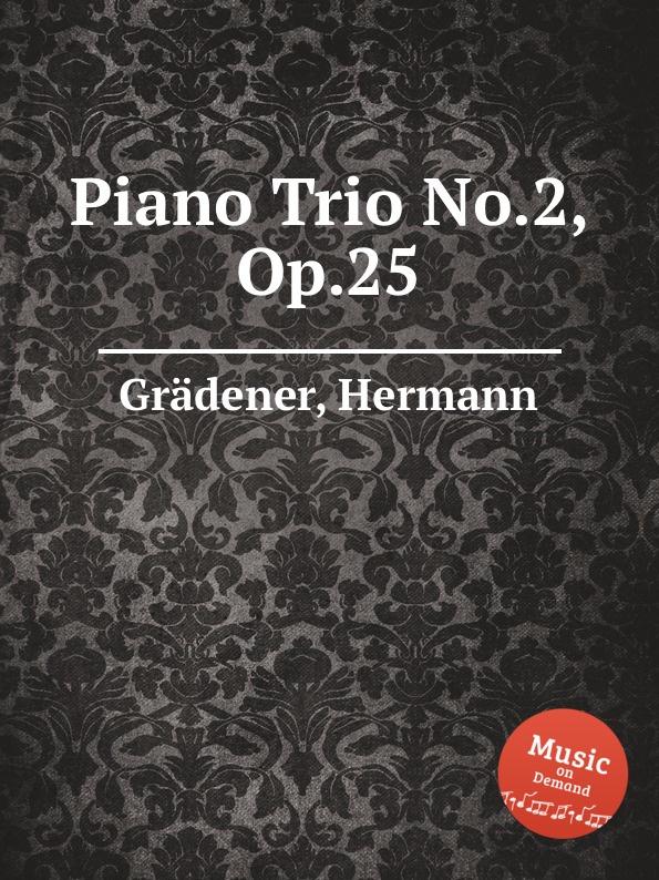 лучшая цена H. Grädener Piano Trio No.2, Op.25