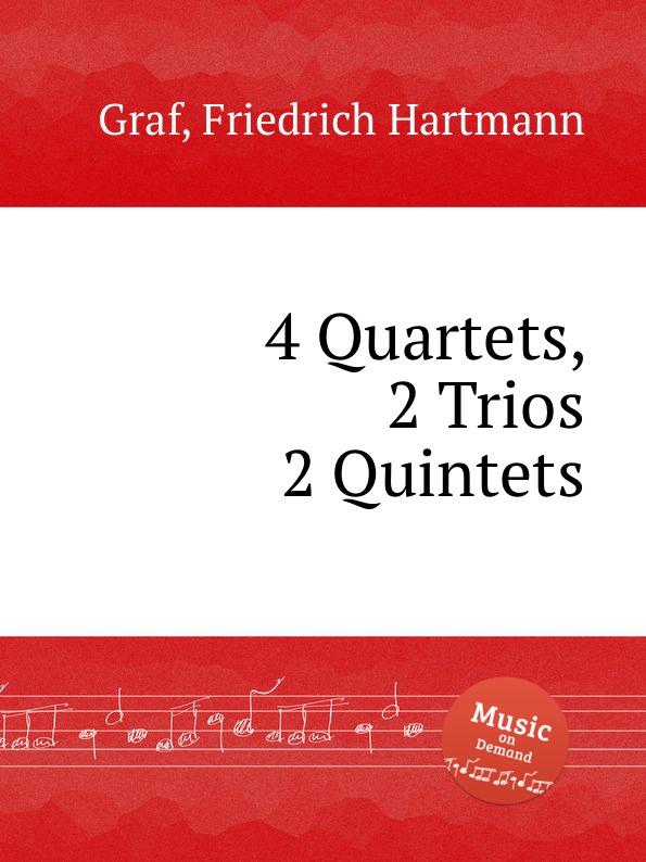 F.H. Graf 4 Quartets, 2 Trios . 2 Quintets