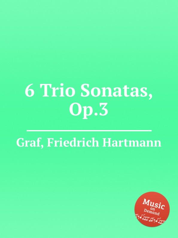 лучшая цена F.H. Graf 6 Trio Sonatas, Op.3