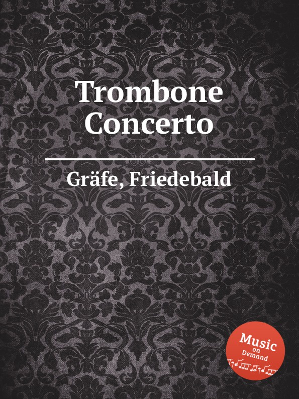 F. Gräfe Trombone Concerto p wesenauer concerto for 2 trumpets trombone and strings