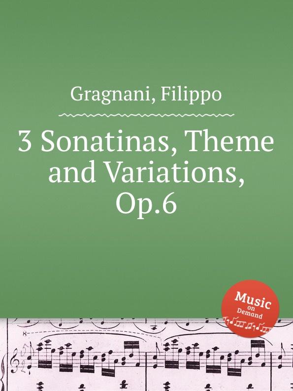 F. Gragnani 3 Sonatinas, Theme and Variations, Op.6 цена и фото