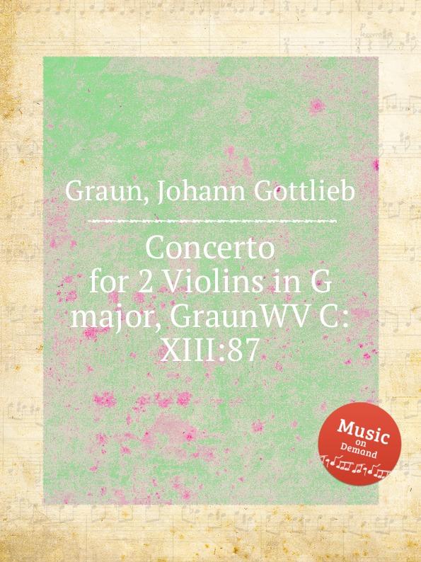 J.G. Graun Concerto for 2 Violins in G major, GraunWV C:XIII:87 j g graun violin concerto in g major graunwv c xiii 82