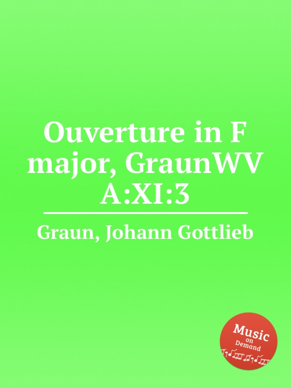 J.G. Graun Ouverture in F major, GraunWV A:XI:3 b galuppi ouverture in f major