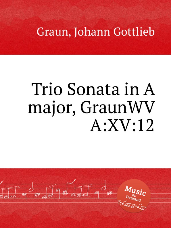 J.G. Graun Trio Sonata in A major, GraunWV A:XV:12 недорого