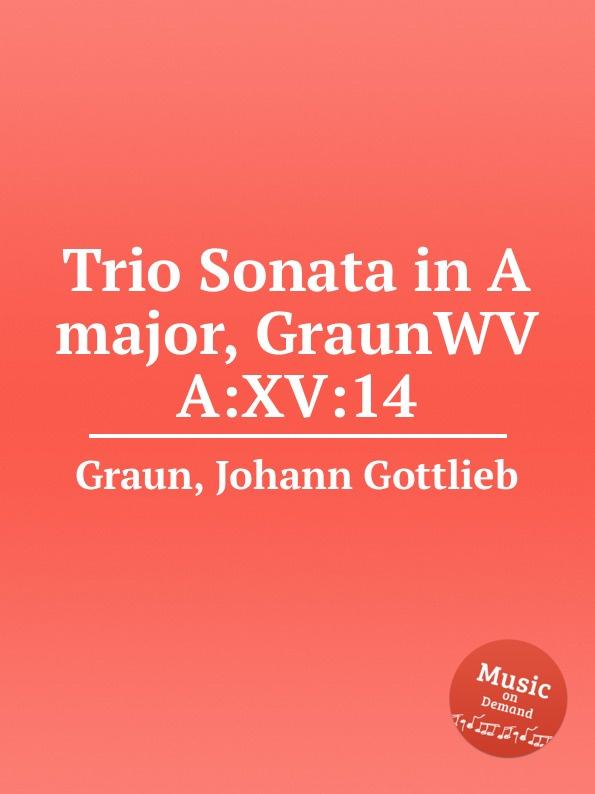 J.G. Graun Trio Sonata in A major, GraunWV A:XV:14 недорого