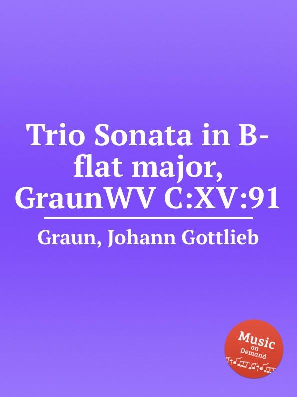 J.G. Graun Trio Sonata in B-flat major, GraunWV C:XV:91 c graupner trio sonata in b flat major gwv 217