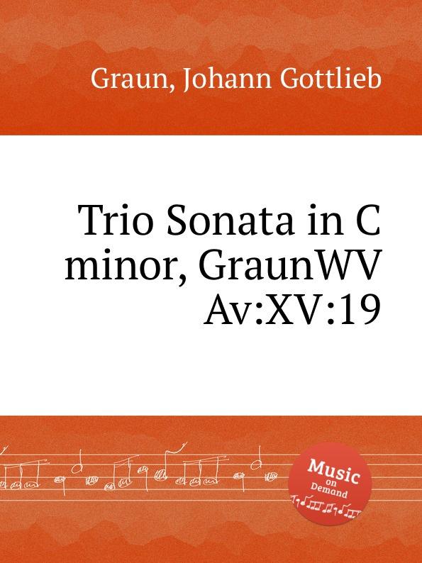 лучшая цена J.G. Graun Trio Sonata in C minor, GraunWV Av:XV:19
