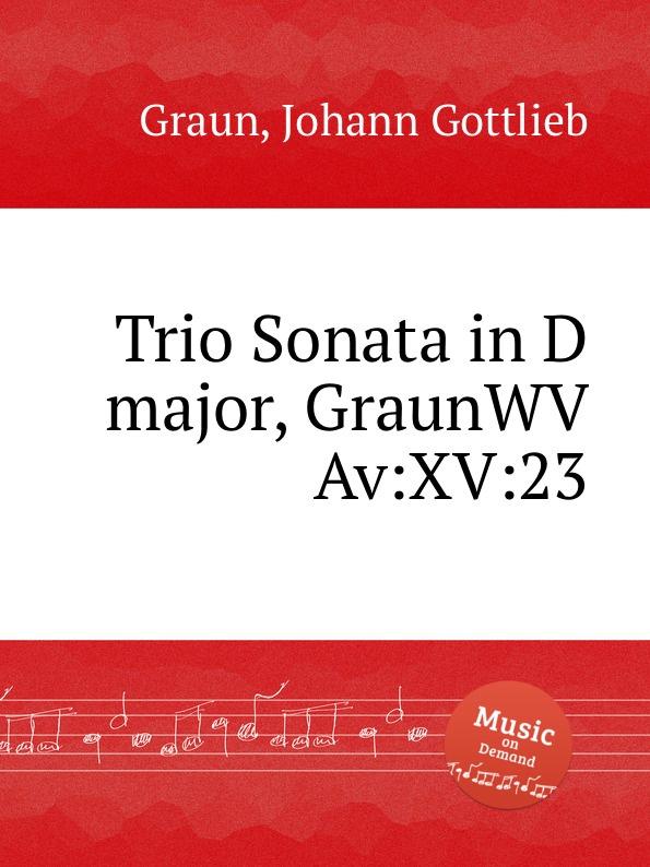 лучшая цена J.G. Graun Trio Sonata in D major, GraunWV Av:XV:23