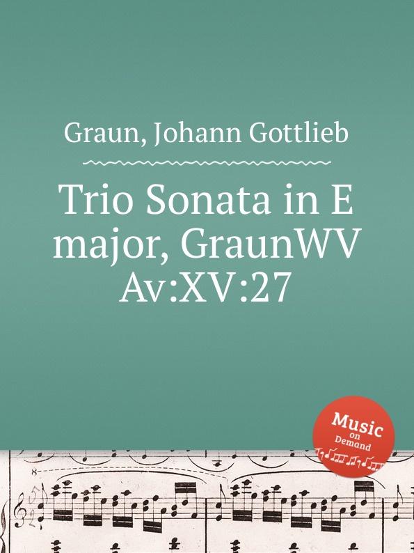 лучшая цена J.G. Graun Trio Sonata in E major, GraunWV Av:XV:27