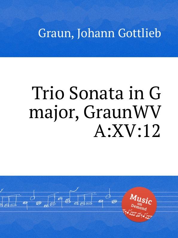 J.G. Graun Trio Sonata in G major, GraunWV A:XV:12 недорого