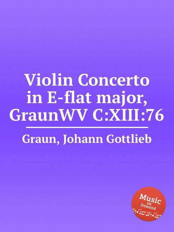 лучшая цена J.G. Graun Violin Concerto in E-flat major, GraunWV C:XIII:76