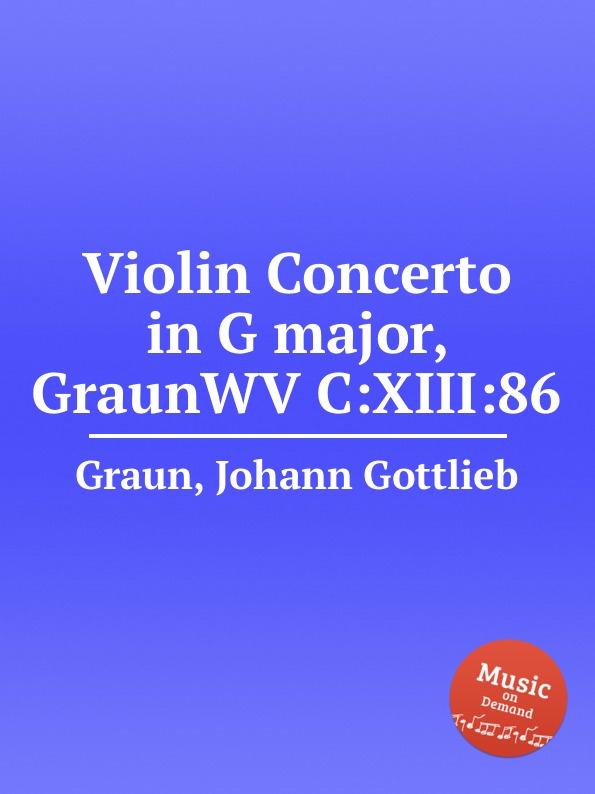 J.G. Graun Violin Concerto in G major, GraunWV C:XIII:86 j g graun violin concerto in g major graunwv c xiii 82