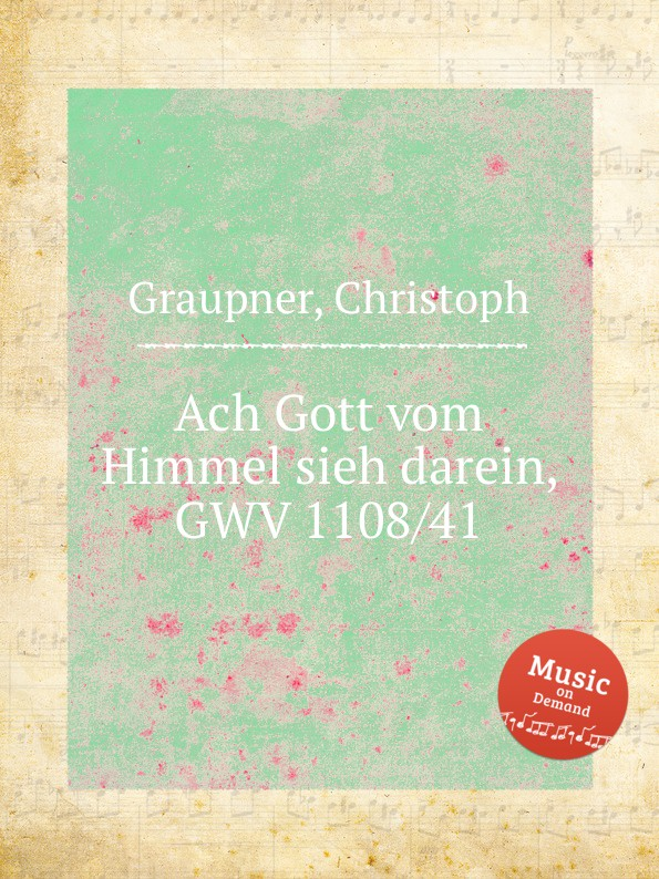 C. Graupner Ach Gott vom Himmel sieh darein, GWV 1108/41