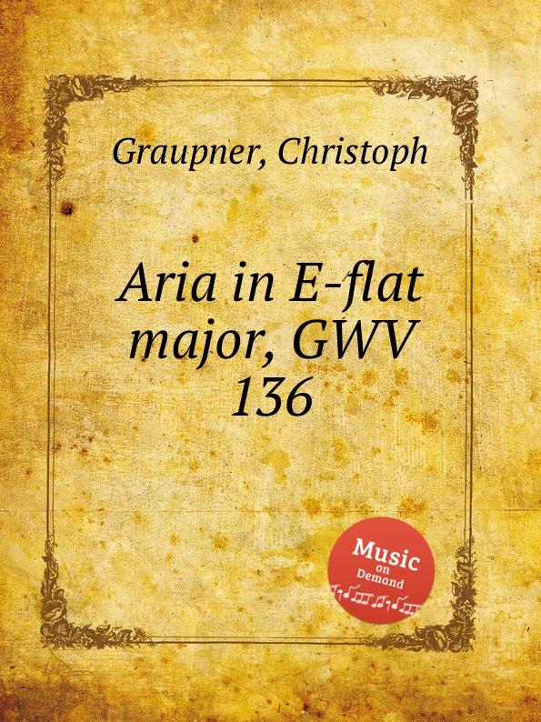 C. Graupner Aria in E-flat major, GWV 136 c graupner trio sonata in b flat major gwv 217