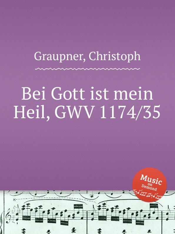 C. Graupner Bei Gott ist mein Heil, GWV 1174/35