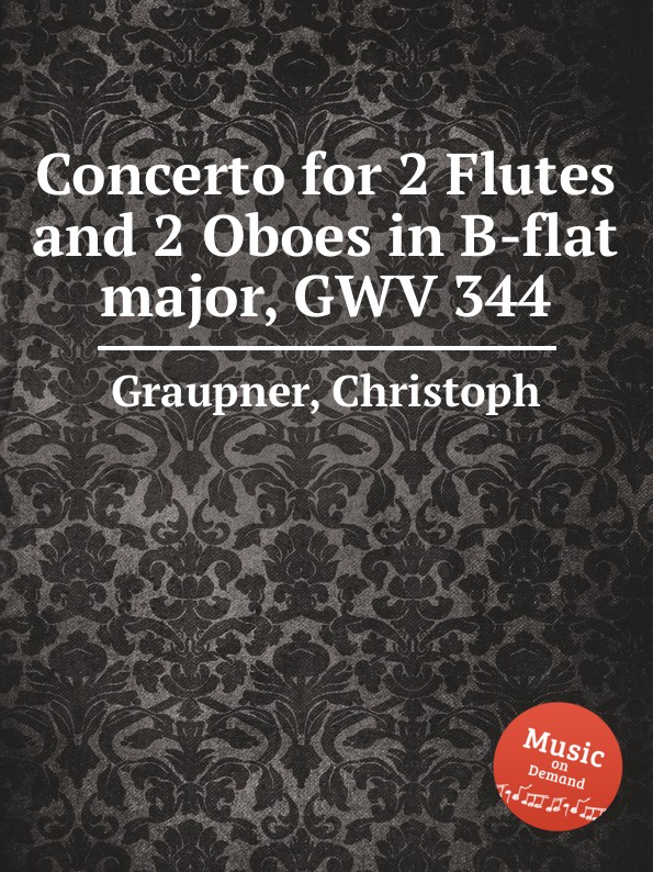 C. Graupner Concerto for 2 Flutes and 2 Oboes in B-flat major, GWV 344 c graupner concerto for 2 flutes in e minor gwv 322