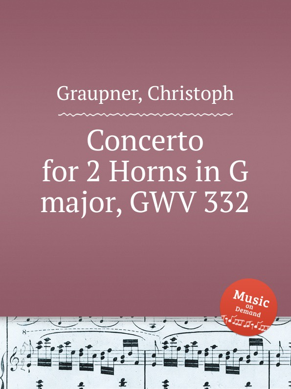 C. Graupner Concerto for 2 Horns in G major, GWV 332 c graupner trio sonata in b flat major gwv 217
