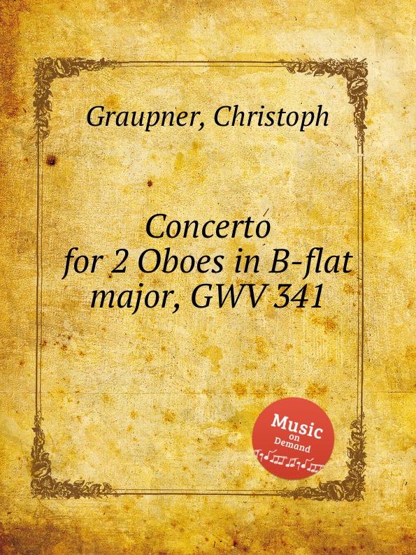 C. Graupner Concerto for 2 Oboes in B-flat major, GWV 341 c graupner trio sonata in b flat major gwv 217