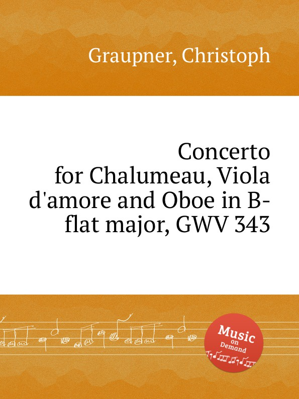 C. Graupner Concerto for Chalumeau, Viola d.amore and Oboe in B-flat major, GWV 343 c graupner concerto for viola d amore in g minor gwv 336