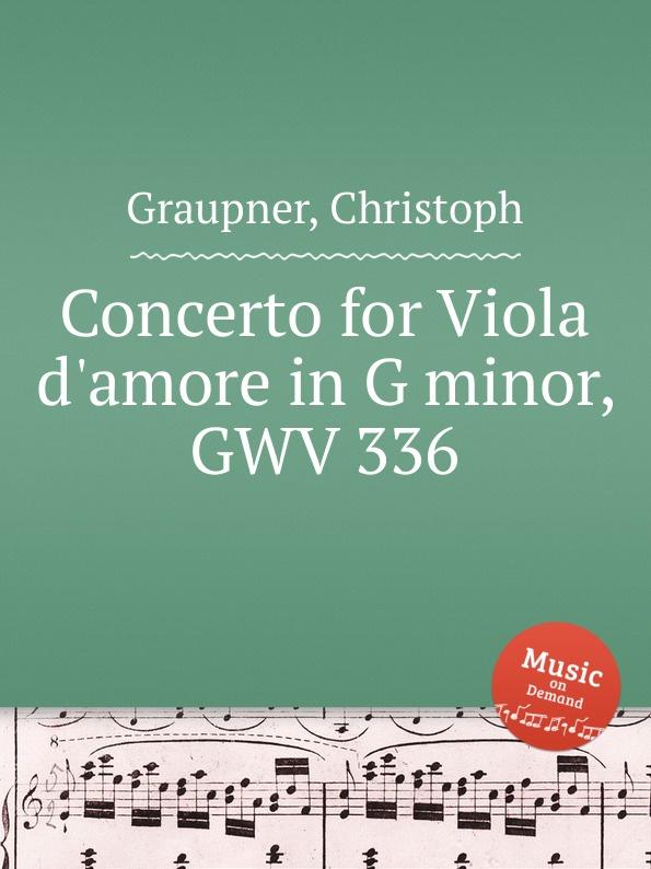 C. Graupner Concerto for Viola d.amore in G minor, GWV 336 c graupner concerto for 2 violins in g minor gwv 334