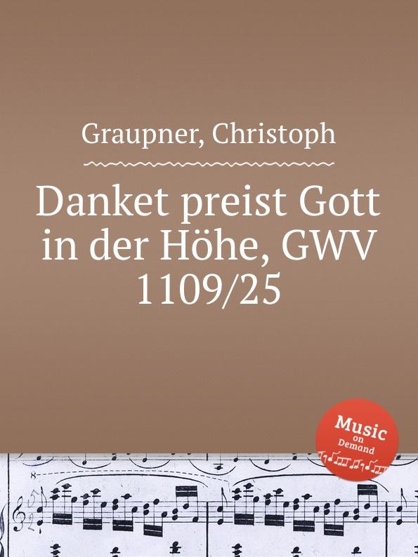 C. Graupner Danket preist Gott in der Hohe, GWV 1109/25 c graupner der wind blaset wo er will gwv 1141 46
