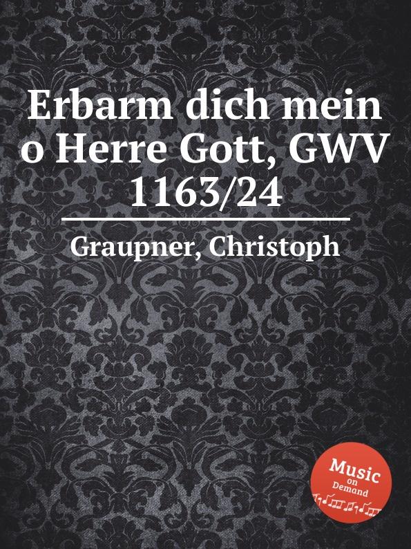 C. Graupner Erbarm dich mein o Herre Gott, GWV 1163/24 c graupner mein sund mich werden kranken sehr gwv 1163 13