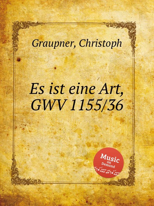 C. Graupner Es ist eine Art, GWV 1155/36
