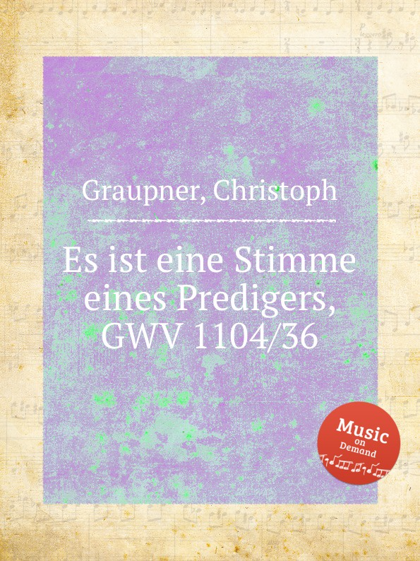 C. Graupner Es ist eine Stimme eines Predigers, GWV 1104/36