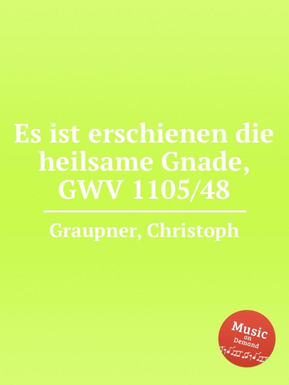 C. Graupner Es ist erschienen die heilsame Gnade, GWV 1105/48