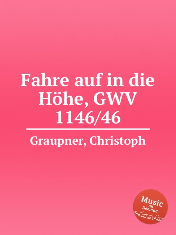 C. Graupner Fahre auf in die Hohe, GWV 1146/46 c graupner tue deinen mund auf fur die stummen gwv 1153 33