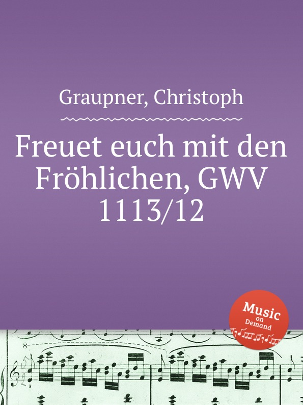 C. Graupner Freuet euch mit den Frohlichen, GWV 1113/12