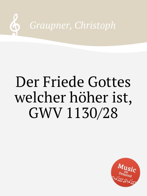 C. Graupner Der Friede Gottes welcher hoher ist, GWV 1130/28 c graupner der wind blaset wo er will gwv 1141 46