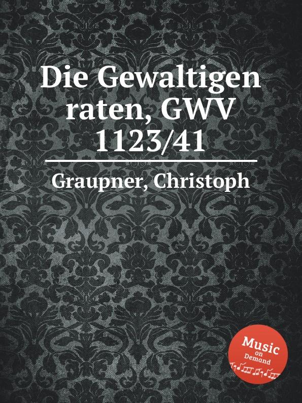 C. Graupner Die Gewaltigen raten, GWV 1123/41 c graupner tue deinen mund auf fur die stummen gwv 1153 33