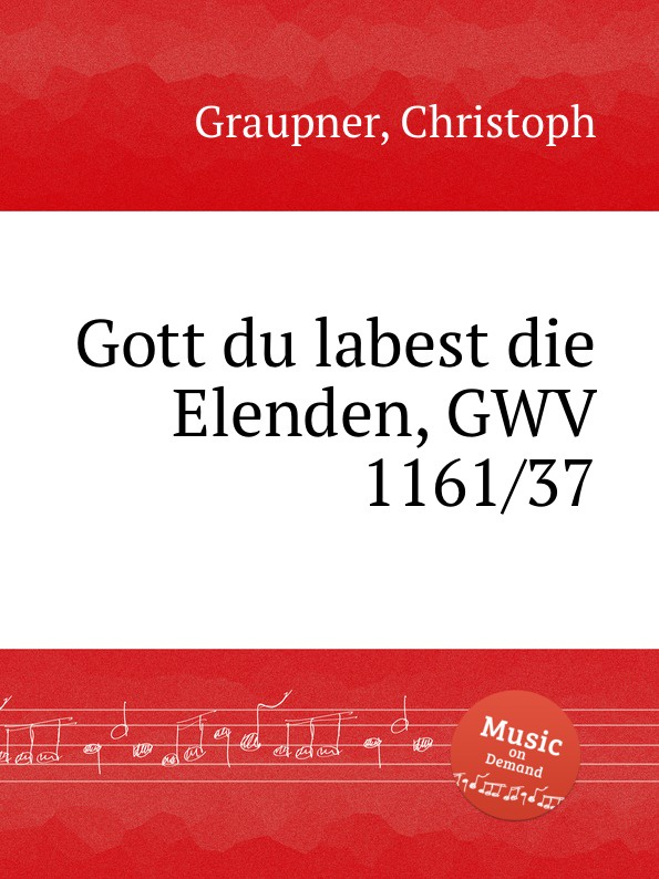 C. Graupner Gott du labest die Elenden, GWV 1161/37 c graupner gott lasst aus lauter gnade gwv 1161 22