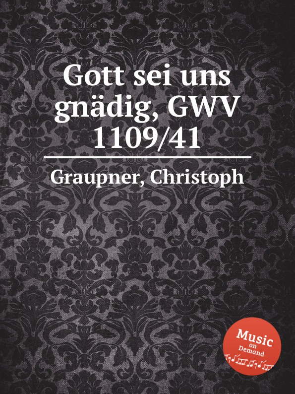C. Graupner Gott sei uns gnadig, GWV 1109/41 j h schein gott sei mir gnadig
