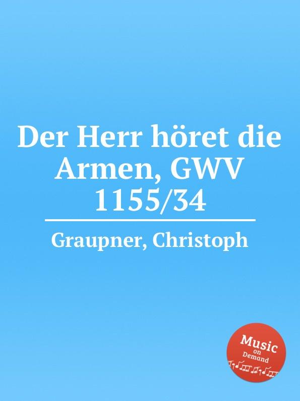 C. Graupner Der Herr horet die Armen, GWV 1155/34 c graupner er selbst der satan gwv 1120 47
