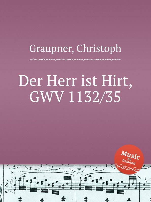 C. Graupner Der Herr ist Hirt, GWV 1132/35 c graupner er selbst der herr gwv 1102 35