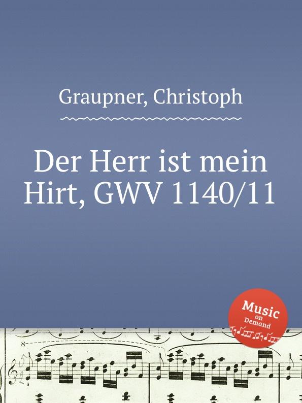 C. Graupner Der Herr ist mein Hirt, GWV 1140/11 c graupner der wind blaset wo er will gwv 1141 46