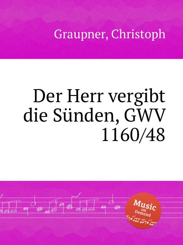 C. Graupner Der Herr vergibt die Sunden, GWV 1160/48 c graupner der wind blaset wo er will gwv 1141 46