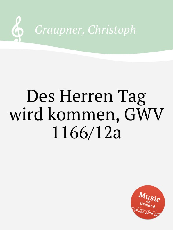 C. Graupner Des Herren Tag wird kommen, GWV 1166/12a unlocking the invisible voice