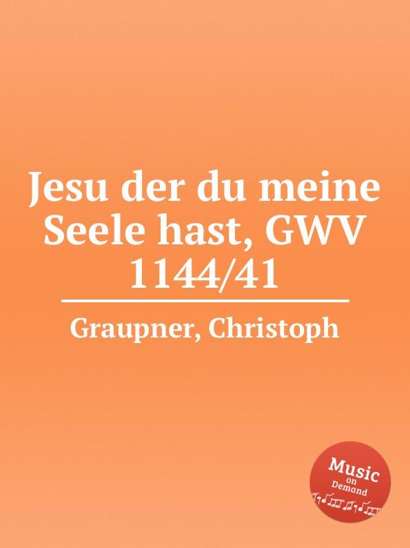 C. Graupner Jesu der du meine Seele hast, GWV 1144/41 c graupner der wind blaset wo er will gwv 1141 46