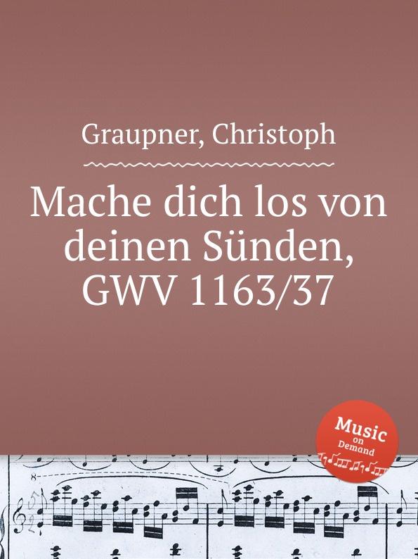 C. Graupner Mache dich los von deinen Sunden, GWV 1163/37 c graupner ich folge jesu deinen tritten gwv 1122 20
